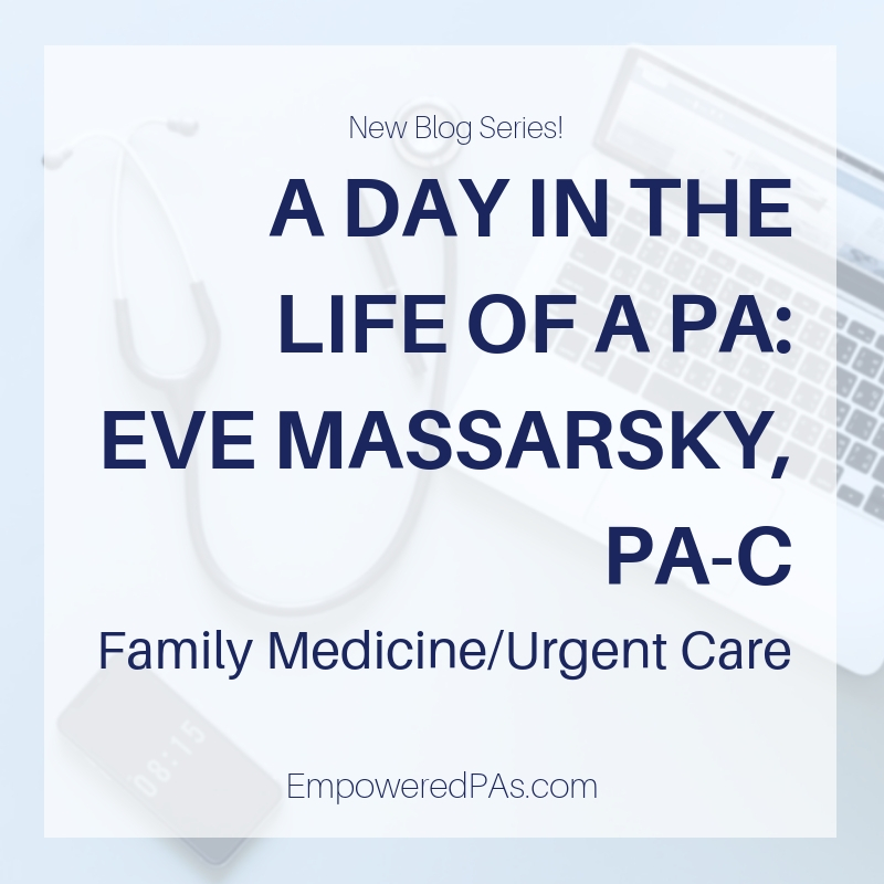 A Day in the Life of a Primary Care/Urgent Care PA: Eve Massarsky, PA-C