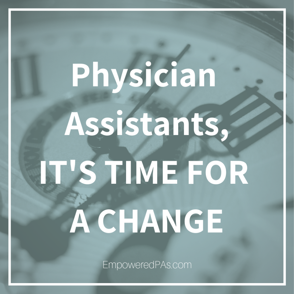 Physician Assistants, It's Time for a Change
