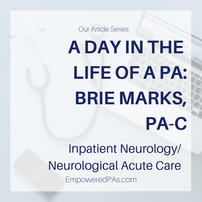 A Day in the Life of a Neurology PA: Brie Marks, PA-C