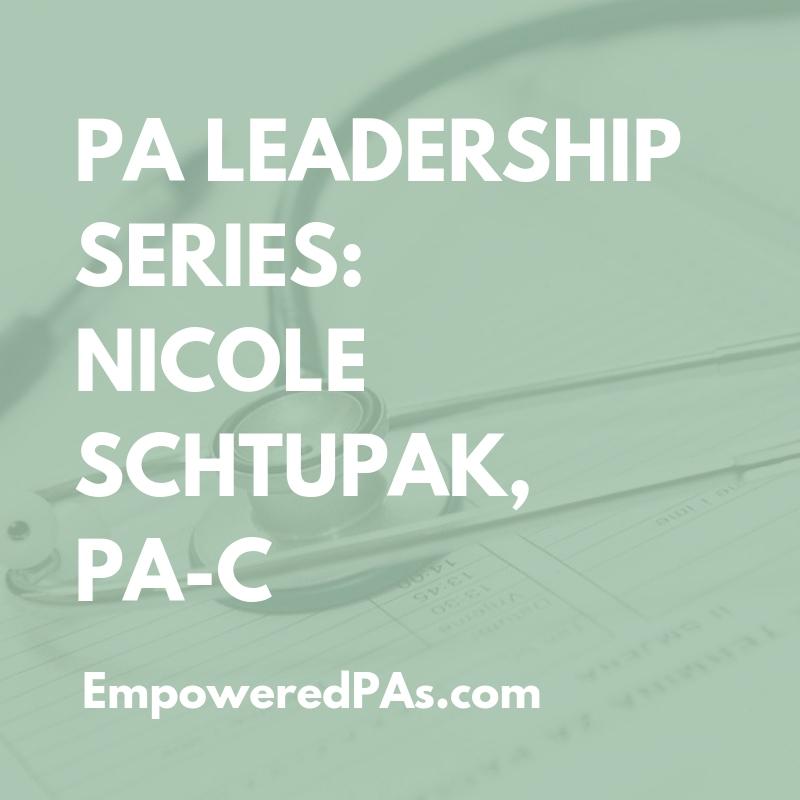 PA Leadership Series: Nicole Schtupak, PA-C