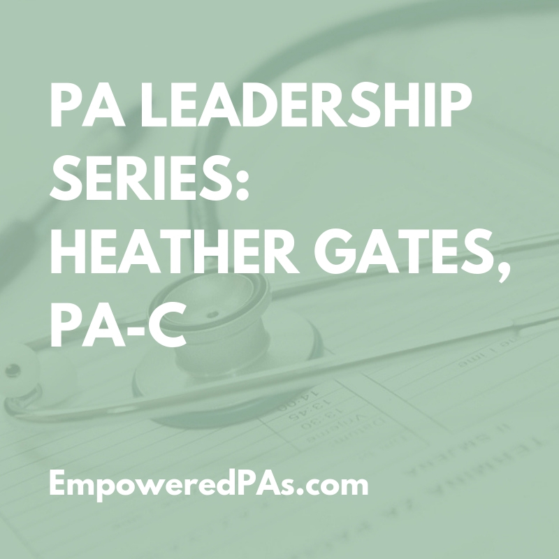 PA Leadership Series: Heather Gates, PA-C