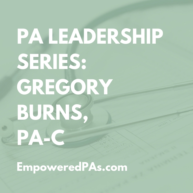 PA Leadership Series: Greg Burns, PA-C