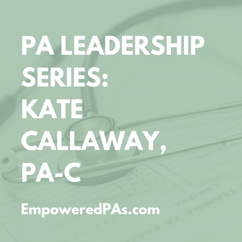 PA Leadership Series: Kate Callaway, PA-C