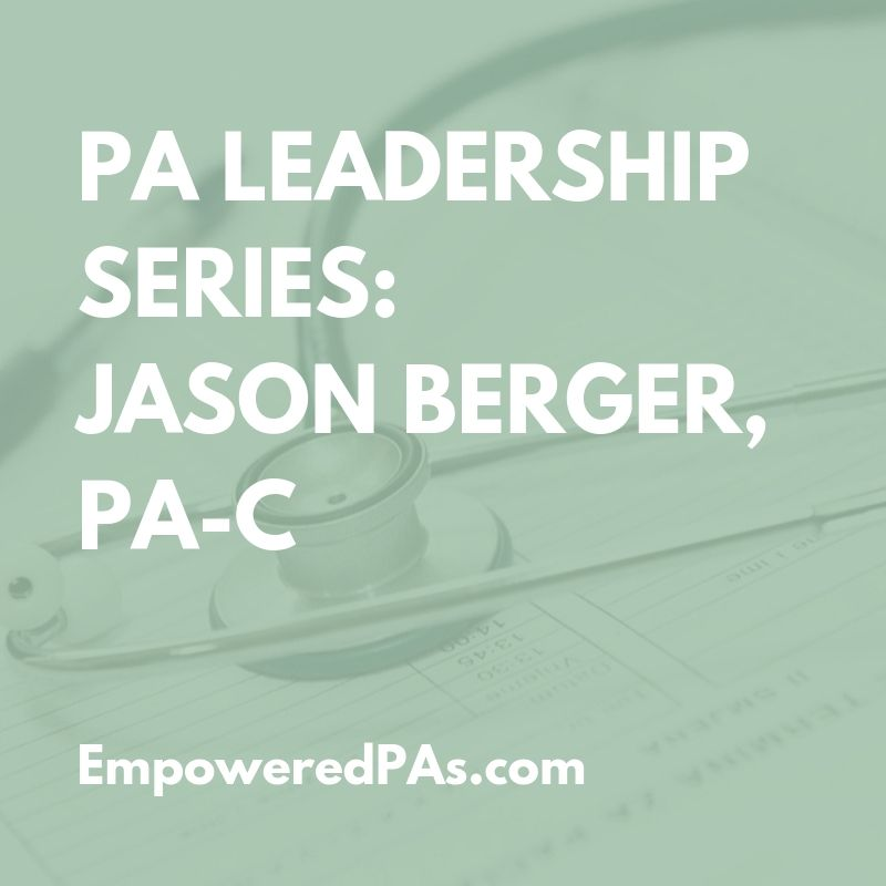PA Leadership Series: Jason Berger, PA-C