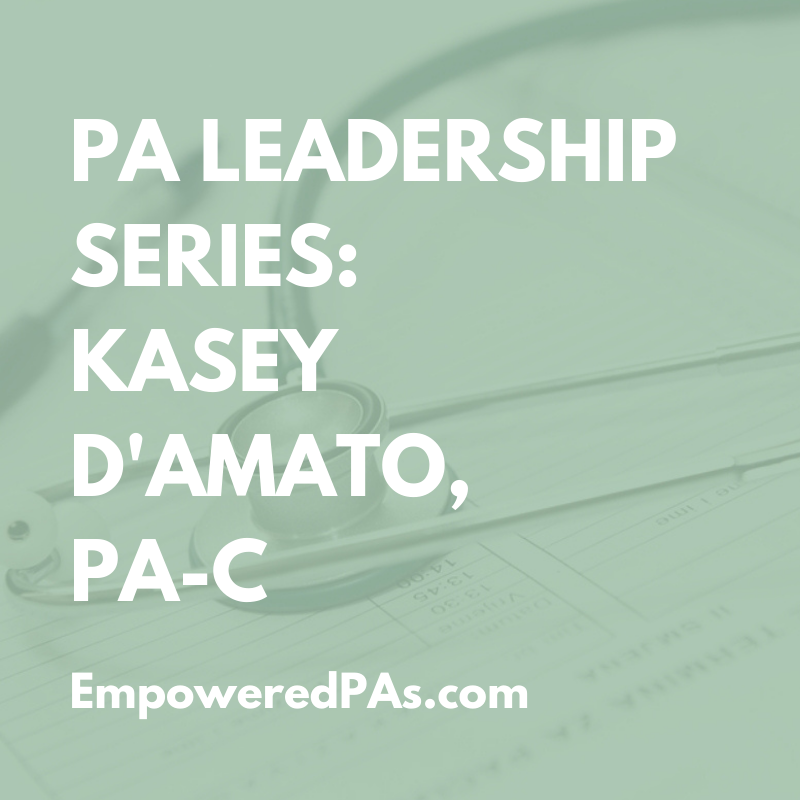 PA Leadership Series: Kasey       D'Amato, PA-C